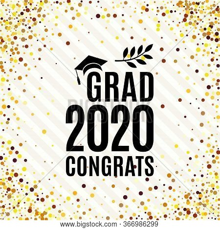 Grad 2020 Congrats Class Of Greeting Card With Hat, Laurel On Striped And Golden Confetti Backdrop F