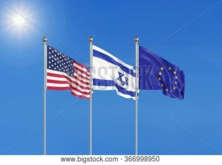 Three Realistic Flags Of European Union, Usa (united States Of America) And Israel. 3d Illustration.