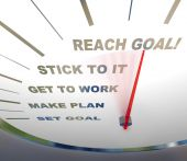 A speedometer with red needle pointing to Reach Goal encouraging people to get motivated poster
