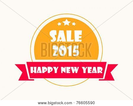 Happy New Year 2015 celebration concept with stylish sale tag, sticker or label.