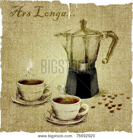 "hand drawing of coffee maker and two cups of coffee and the text ""Ars longa""on the canvas. vector illustration poster"