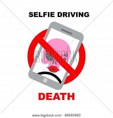 Sign  Ban On Selfie. Strikethrough Phone With Skull. Selfie Driving Leads To Death. Vector Illustrat