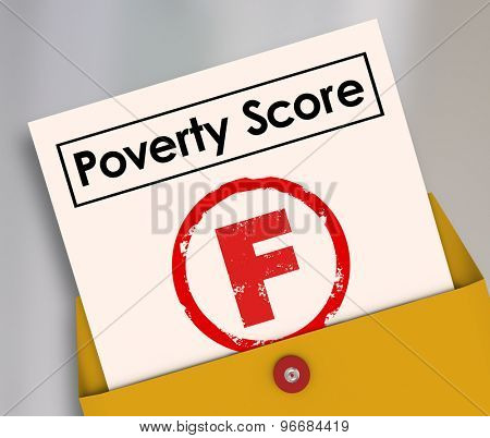 Poverty Score F Grade on report card to illustrate poor living conditions, hunger and lack of food or money