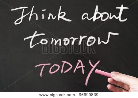 Think About Tomorrow Today