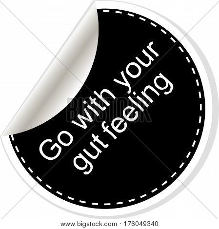 Go With Your Gut Feeling. Frame Ball Is Round. Quotes, Comma, Note, Message, Quote, Blank, Template,