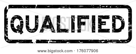 Grunge black qualified square rubber seal stamp on white background