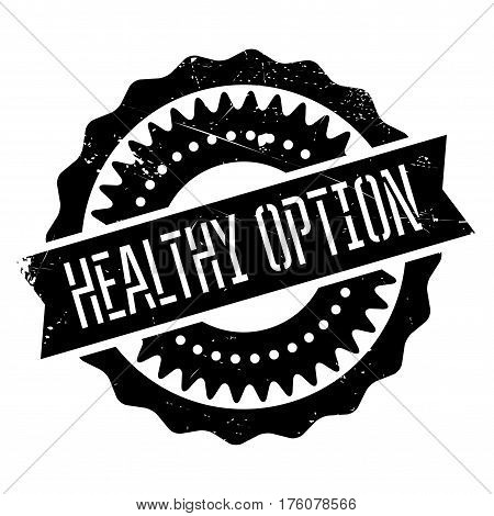 Healthy option stamp. Grunge design with dust scratches. Effects can be easily removed for a clean, crisp look. Color is easily changed.