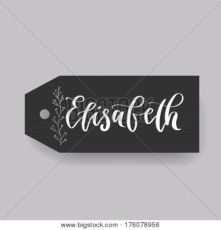 Elisabeth - common female first name on a tag, perfect for seating card usage. One of wide collection in modern calligraphy style.