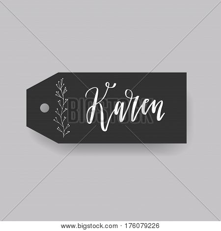 Karen - common female first name on a tag, perfect for seating card usage. One of wide collection in modern calligraphy style.