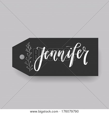 Jennifer - common female first name on a tag, perfect for seating card usage. One of wide collection in modern calligraphy style.