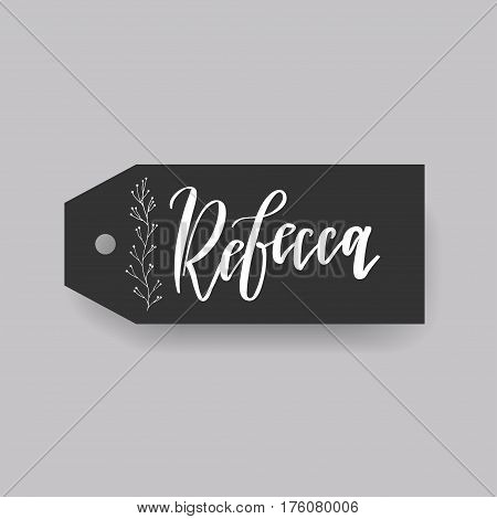 Rebecca - common female first name on a tag, perfect for seating card usage. One of wide collection in modern calligraphy style.