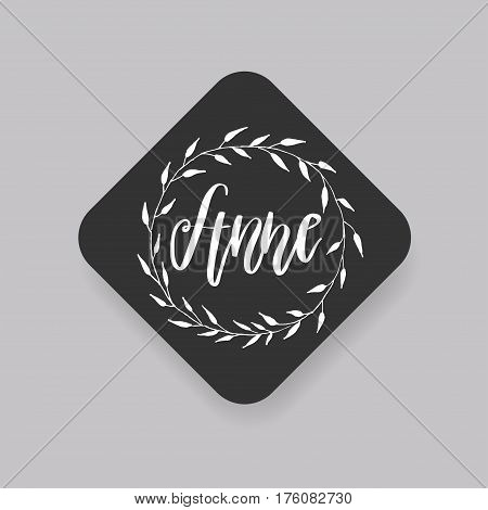 Anne - common female first name on a tag, perfect for seating card usage. One of wide collection in modern calligraphy style.