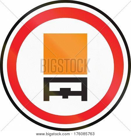 Belarusian Regulatory Road Sign - No Vehicles Carrying Dangerous Goods