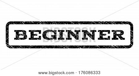 Beginner watermark stamp. Text caption inside rounded rectangle frame with grunge design style. Rubber seal stamp with scratched texture. Vector black ink imprint on a white background.