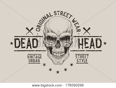 Dead head.Street style old label with skull. T- shirt design. Vector illustration