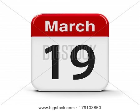 Calendar web button - The Nineteenth of March - International client's day three-dimensional rendering 3D illustration