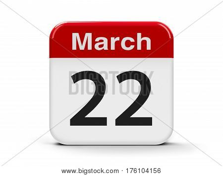 Calendar web button - The Twenty Second of March - World Water Day and Baltic Sea Day three-dimensional rendering 3D illustration