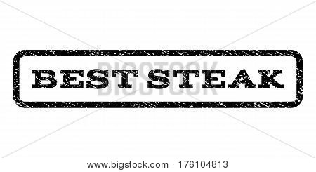 Best Steak watermark stamp. Text tag inside rounded rectangle frame with grunge design style. Rubber seal stamp with unclean texture. Vector black ink imprint on a white background.