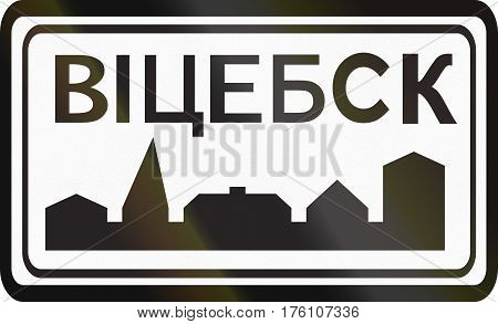 Road Sign Used In Belarus - Built-up Area, Town Of Vitsebsk