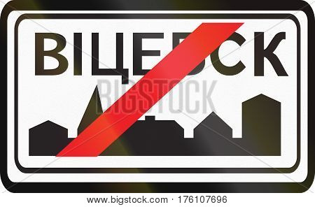 Road Sign Used In Belarus - End Of Built-up Area, Town Of Vitsebsk