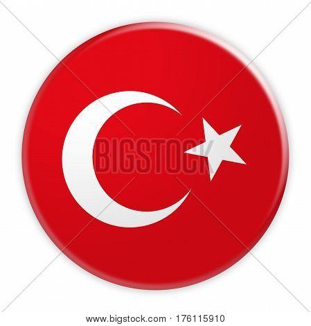 Turkey Flag Button News Concept Badge 3d illustration on white background