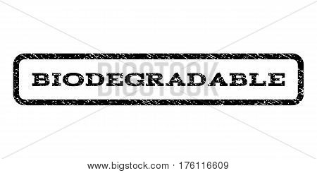 Biodegradable watermark stamp. Text caption inside rounded rectangle frame with grunge design style. Rubber seal stamp with scratched texture. Vector black ink imprint on a white background.