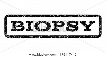 Biopsy watermark stamp. Text caption inside rounded rectangle with grunge design style. Rubber seal stamp with scratched texture. Vector black ink imprint on a white background. poster