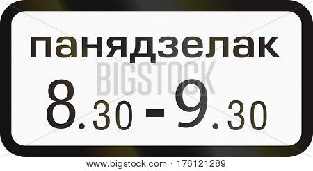Additional Road Sign Used In Belarus - At Time Of Day On Monday - The Word Means Monday