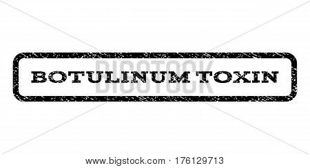 Botulinum Toxin watermark stamp. Text tag inside rounded rectangle frame with grunge design style. Rubber seal stamp with unclean texture. Vector black ink imprint on a white background.