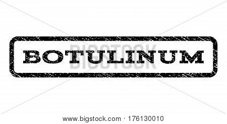 Botulinum watermark stamp. Text tag inside rounded rectangle with grunge design style. Rubber seal stamp with dust texture. Vector black ink imprint on a white background.