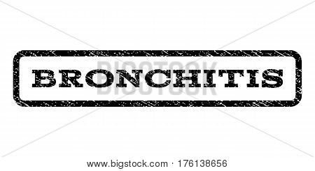 Bronchitis watermark stamp. Text caption inside rounded rectangle frame with grunge design style. Rubber seal stamp with dirty texture. Vector black ink imprint on a white background.