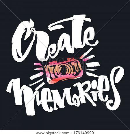 Create Memories Concept, Inspirational Calligraphic Lettering Quote.