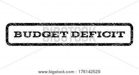 Budget Deficit watermark stamp. Text tag inside rounded rectangle with grunge design style. Rubber seal stamp with dust texture. Vector black ink imprint on a white background.