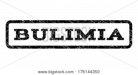 Bulimia watermark stamp. Text tag inside rounded rectangle frame with grunge design style. Rubber seal stamp with unclean texture. Vector black ink imprint on a white background.