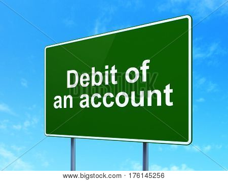Money concept: Debit of An account on green road highway sign, clear blue sky background, 3D rendering