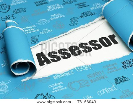 Insurance concept: black text Assessor under the curled piece of Blue torn paper with  Hand Drawn Insurance Icons, 3D rendering