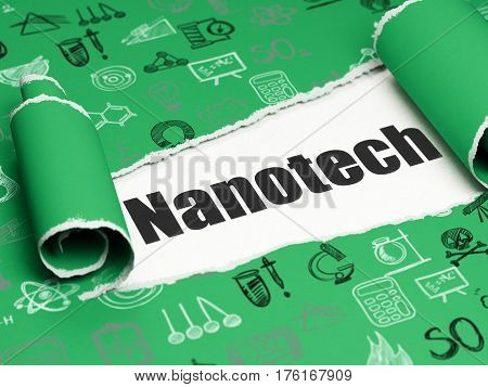 Science concept: black text Nanotech under the curled piece of Green torn paper with  Hand Drawn Science Icons, 3D rendering