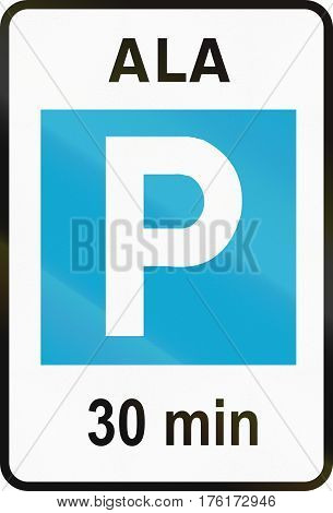 Road Sign Used In Estonia - 30 Minute Parking Zone. Ala Means Zone