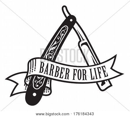 Barber For Life Design Vector illustration of vintage straight razor with banner that reads Barber For Life.