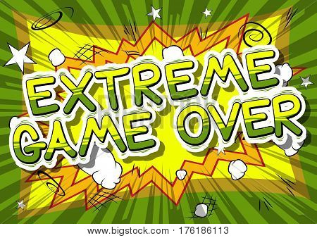 Extreme Game Over - Comic book style word on abstract background.