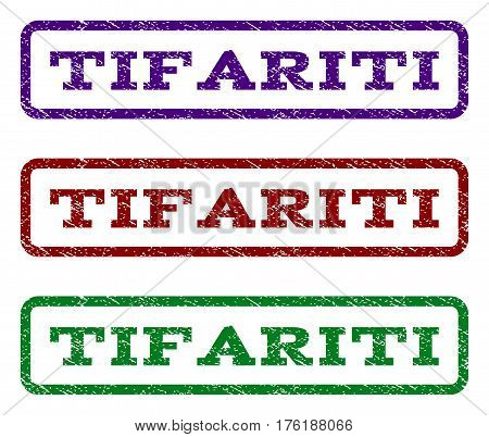 Tifariti watermark stamp. Text tag inside rounded rectangle with grunge design style. Vector variants are indigo blue, red, green ink colors. Rubber seal stamp with dust texture.