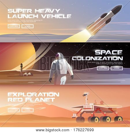 Vector illustrations on the theme: astronomy, space flight, space exploration, colonization, space technology. The web banners. Space colonization. Super-heavy launch vehicles. Mars rover.
