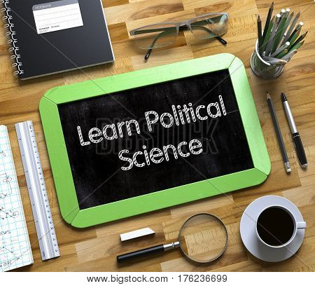 Learn Political Science Concept on Small Chalkboard. Small Chalkboard with Learn Political Science. 3d Rendering.