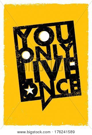 You Only Live Once. Inspiring Creative Motivation Quote About Freedom. Vector Typography Speech Bubble Banner Design Concept