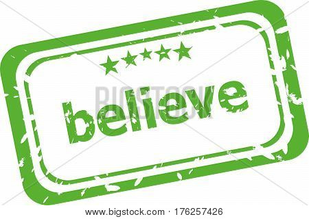Believe Grunge Rubber Stamp Isolated On White Background
