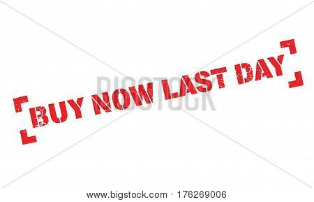 Buy Now Last Day rubber stamp. Grunge design with dust scratches. Effects can be easily removed for a clean, crisp look. Color is easily changed.