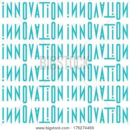 Typography of the word innovation. Seamless texture from abstract stylized design inscriptions innovation