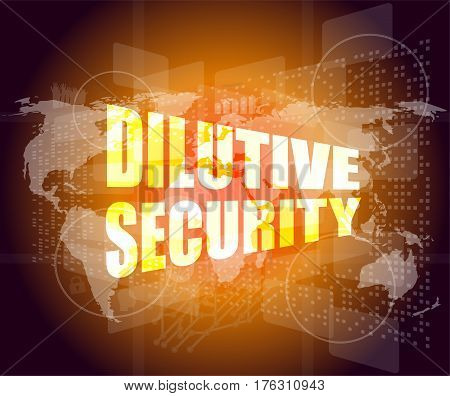 Dilutive Security On Business Digital Touch Screen