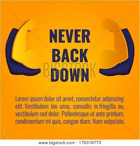 Never back down inspirational quote on yellow background with cutout biceps muscle symbol. Bodybuilder arms sign. Weightlifting fitness symbol. Perfect for bodybuilding sport clubs.