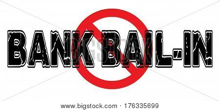 Ban Bank Bail-In the practice of central banks of taking depositors' money to satisfy their own creditors.